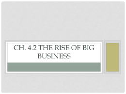 Ch. 4.2 The Rise of Big Business