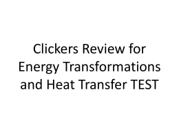 Clickers Review for Energy Forms and Transformations TEST