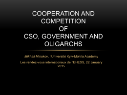 Cooperation and Competition of CSO, Government and Oligarchs