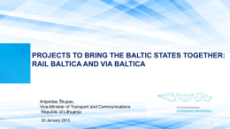 Lithuania`s approach to RAIL BALTICA implementation