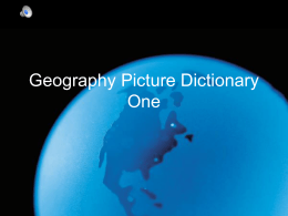 PowerPoint Presentation - Geography Picture Dictionary I