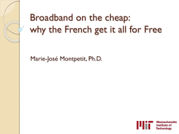 Broadband on the cheap - MIT - Communications Futures Program