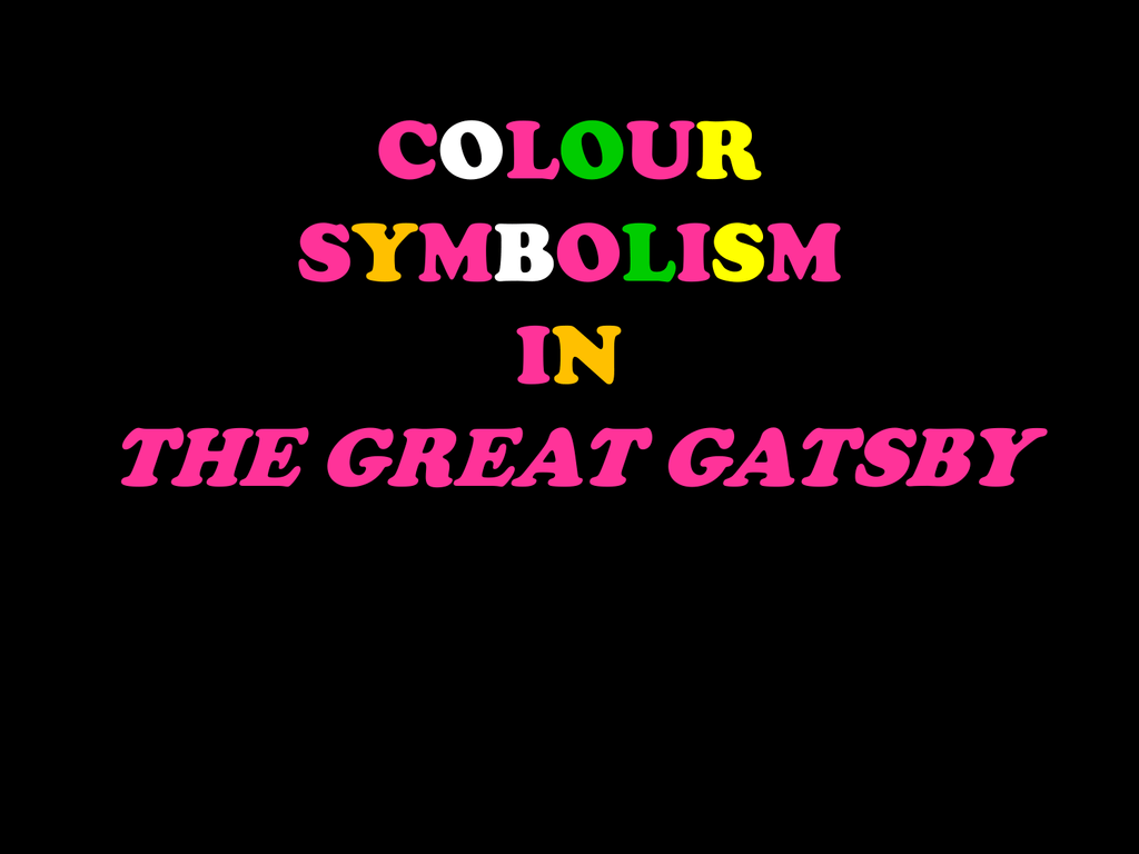 Colour Symbolism In The Great Gatsby