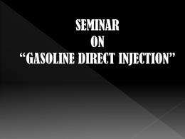 GASOLINE DIRECTT INJECTION(GDI)