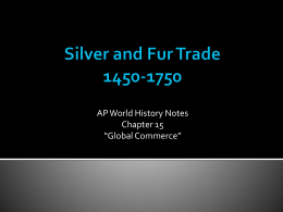 Silver and Fur Trade 1450-1750