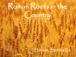 Roman Roots in the Country Horace, Satires II.6