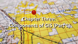 Chapter 3: Components of GIS - Singapore GeoSpatial Challenge