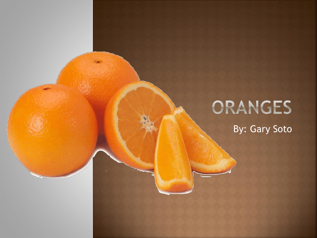Lesson 26 Oranges Imagery Example In Orange By Gary Soto