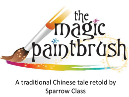 The magic paintbrush retold by Sparrow Class