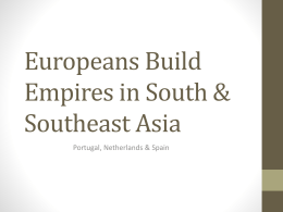 Europeans Build Empires in South & Southeast Asia