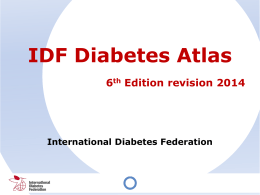 IDF Diabetes Atlas 6 th Edition revision 2014 International Diabetes