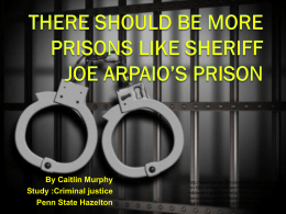 There should be more prisons like Sheriff Joe Arpaio*s prison