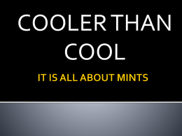 Cooler Than Cool: It`s All About Mints