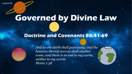 Lesson 92 D&C 88 41-69 Governed by Divine law Power Pt