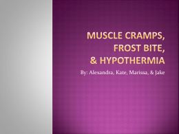 Muscle Cramps, Frost bite,