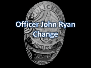Officer John Ryan Change