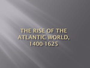The Rise of the Atlantic World, 1400-1625