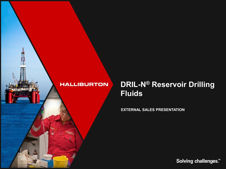 DRIL-N™ Fluids CUSTOMER Presentation