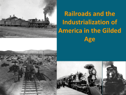 Railroads and the Industrialization of America in the Gilded Age