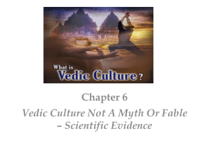 Chapter 6 -Vedic culture not a myth or fable