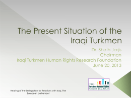 The Power point presentation - the Iraqi Turkmen Human Rights