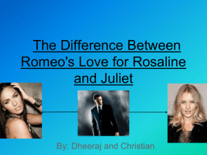 The Difference Between Romeo`s Love for Rosaline and Juliet