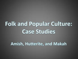 Folk and Popular Culture: Case Studies Amish, Hutterite, and Makah