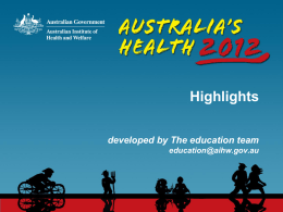 Australia`s health 2012 highlights (1.2MB PPT)