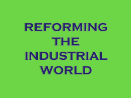 REFORMING THE INDUSTRIAL WORLD