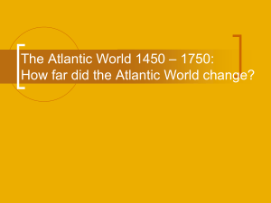 The Atlantic World 1450 * 1750: All you need to know