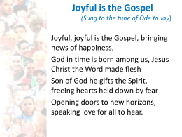 Joyful is the Gospel (Sung to the tune of Ode to Joy)