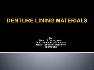 DENTURE LINING MATERIALS - Rawal College Of Dentistry