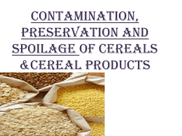 Contamination, preservation and spoilage of cereals &cereal products