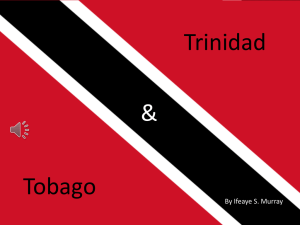 Trinidad and Tobago The Republic of Trinidad and Tobago