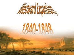 Westward Expansion, 1840-1848