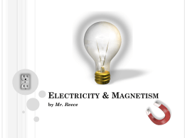 Electricity & Magnetism by Mr. Reece Answer the following