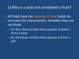 1) Why is a solid not considered a fluid?