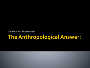 The Anthropological Answer. what shapes human behavior