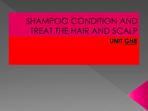 SHAMPOO CONDITION AND TREAT THE HAIR AND SCALP