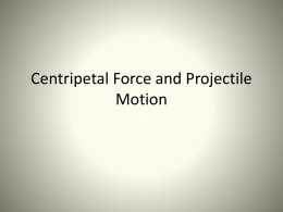 Centripetal Force and Projectile Motion