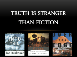 Truth is Stanger than fiction