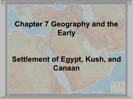 Ch 7 Geography and the Early Settlement of Egypt, Kush, and Canaan