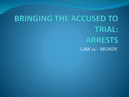 BRINGING THE ACCUSED TO TRIAL: ARRESTS