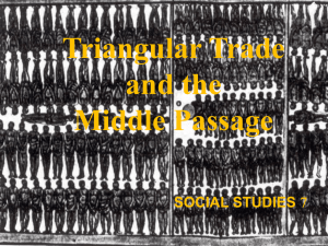 Triangular Trade and the Middle Passage - mrk