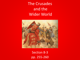 Section 8-3 The Crusades and the Wider World