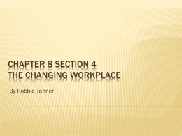 Chapter 8 Section 4 The Changing Workplace