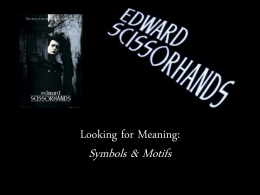 Symbols & Motifs in Edward Scissorhands