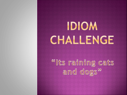 "Idiom Challenge ""Its raining cats and dogs"" ""It`s"
