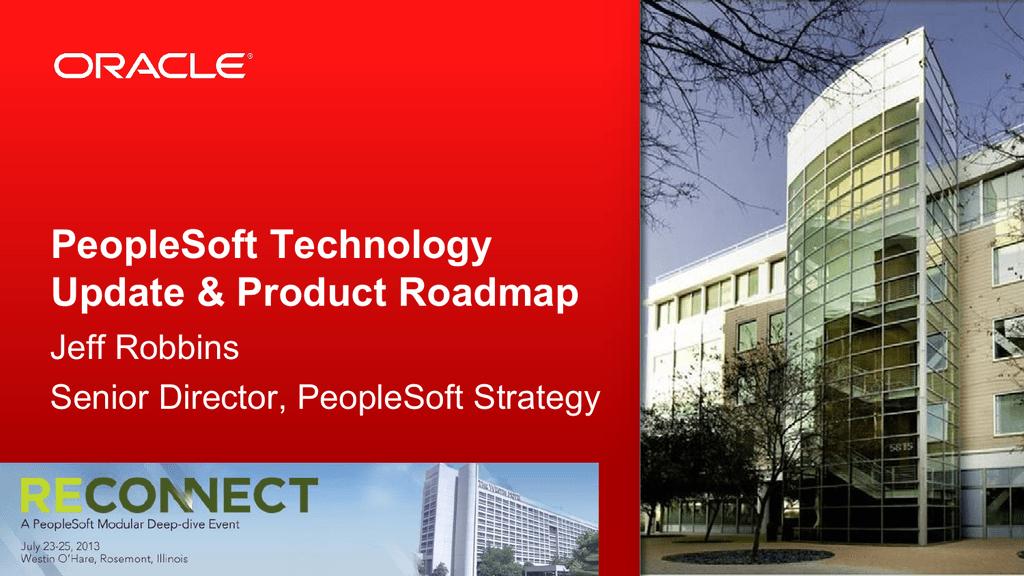 PeopleSoft Overview Tech Roadmap