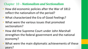 Chapter 10 * Nationalism and Sectionalism